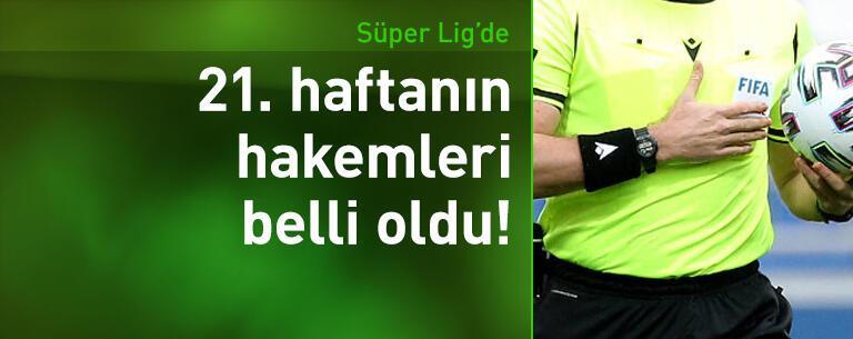 Süper Lig'de 21. hafta hakemleri belli oldu!