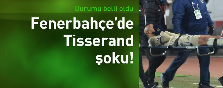 Fenerbahçe'de Tisserand şoku!