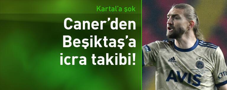 Caner Erkin'den Beşiktaş'a icra takibi!