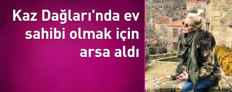 Derin Mermerci soluğu Kaz Dağları'nda ev sahibi olmak içinarsaaldı