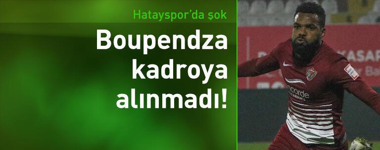 Hatayspor'da Boupendza kadroya alınmadı!