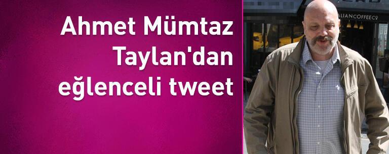 Ahmet Mümtaz Taylan'dan eğlenceli tweet