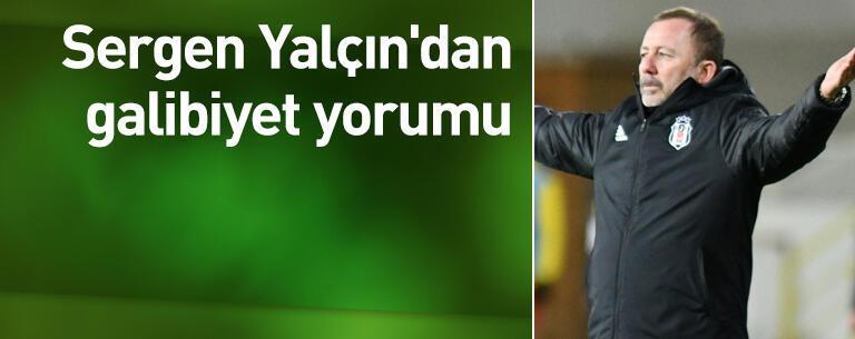 Sergen Yalçın'dan galibiyet yorumu
