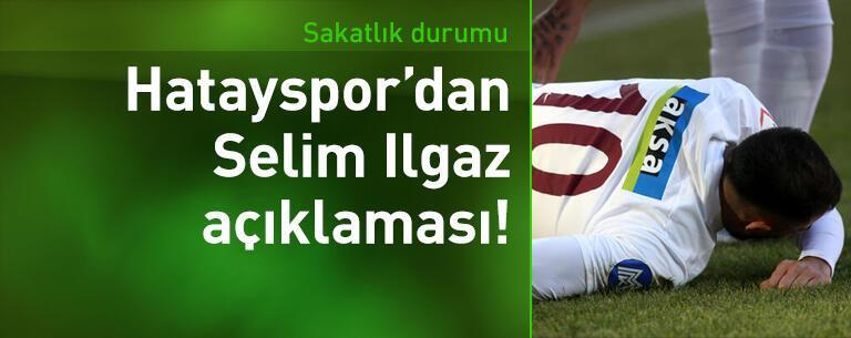 Hatayspor'dan Selim Ilgaz açıklaması