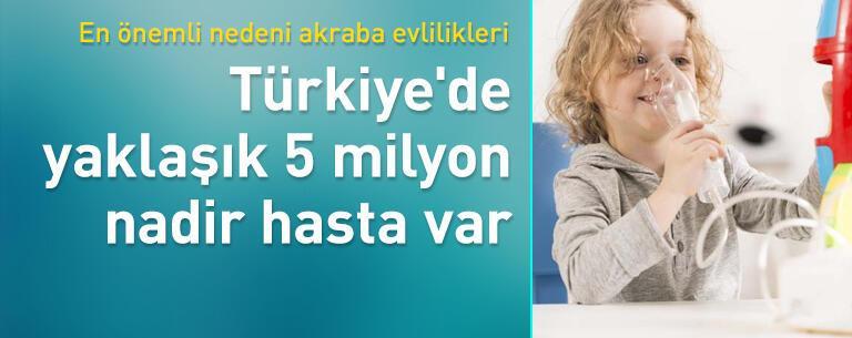 Türkiye'de yaklaşık 5 milyon nadir hasta var!