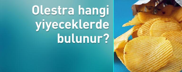 Olestra hangi yiyeceklerde bulunur?