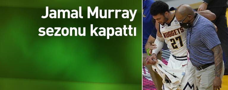 Jamal Murray sezonu kapattı