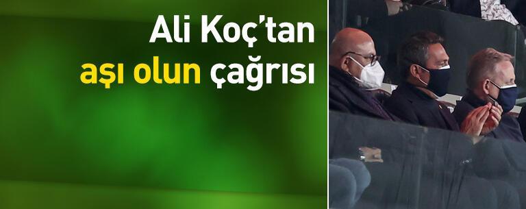 Ali Koç'tan 'aşı olun' çağrısı