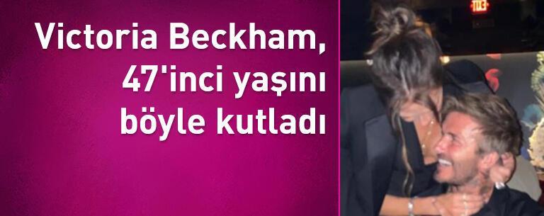 Victoria Beckham, 47'inci yaşını böyle kutladı