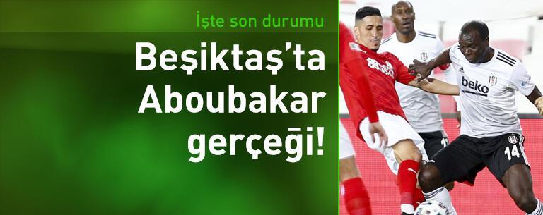 Beşiktaş'ta Aboubakar gerçeği!