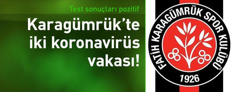 Karagümrük'te iki koronavirüs vakası!
