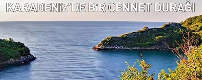 Karadeniz'de bir cennet durağı!