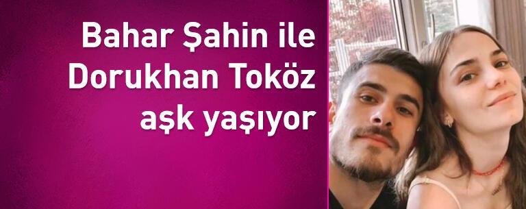 Bahar Şahin ile Dorukhan Toköz'ün aşk yaşadığı  ortaya çıktı
