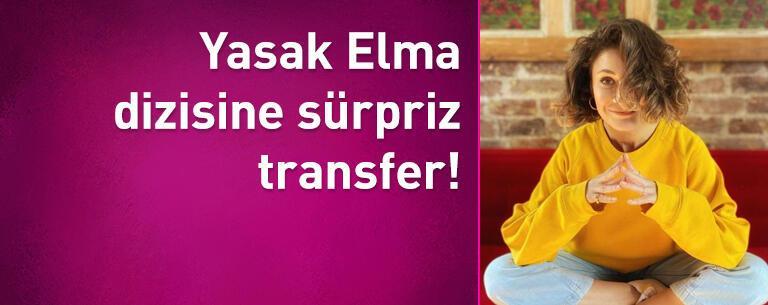 Yasak Elma dizisine sürpriz transfer!