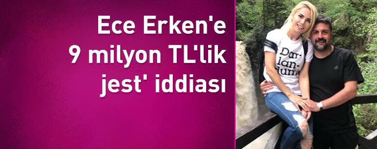 Ece Erken'e 9 milyon TL'lik jest iddiası