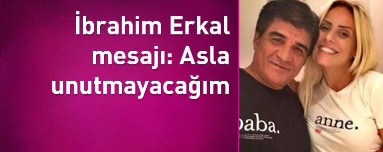 Filiz Erkal'dan, İbrahim Erkal mesajı: Asla unutmayacağım