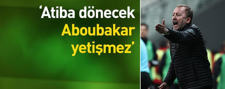 Yalçın: Aboubakar yetişmez