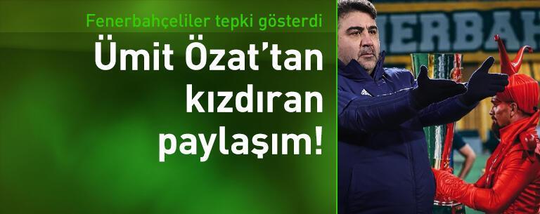 Ümit Özat'tan Fenerbahçelileri kızdıran paylaşım!