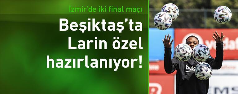 Beşiktaş'ta Larin özel hazırlanıyor!