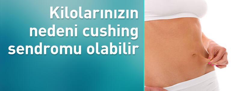 İnatçı kilolarınızın nedeni cushing sendromu olabilir