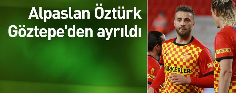 Alpaslan Öztürk Göztepe'den ayrıldı