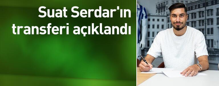 Suat Serdar'ın transferi açıklandı