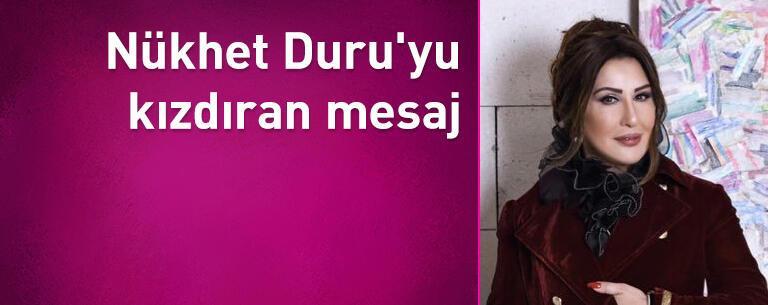 Nükhet Duru'yu kızdıran mesaj