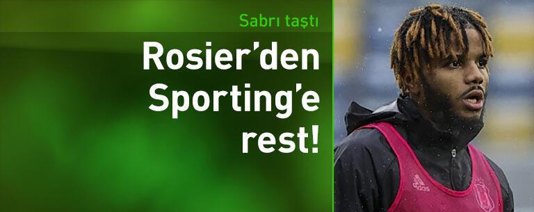 Rosier'den Sporting Lizbon'a rest!