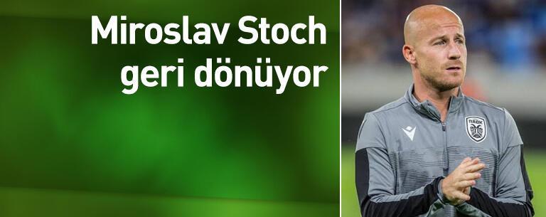 Miroslav Stoch geri dönüyor