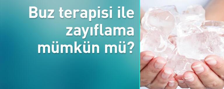 Buz terapisi ile zayıflama mümkün mü?