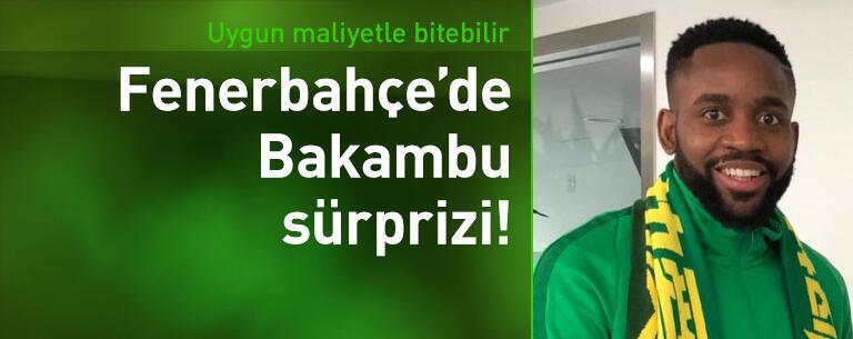 Fenerbahçe'de Bakambu sürprizi!