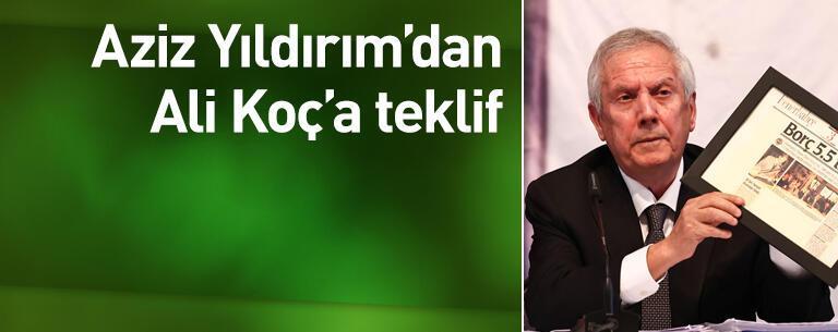 Aziz Yıldırım'dan Ali Koç'a teklif
