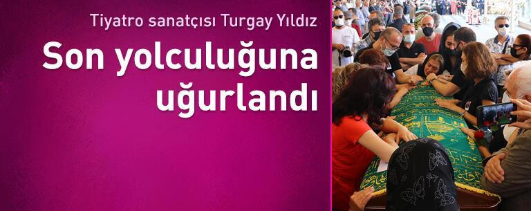 Tiyatro sanatçısı Turgay Yıldız, son yolculuğuna uğurlandı