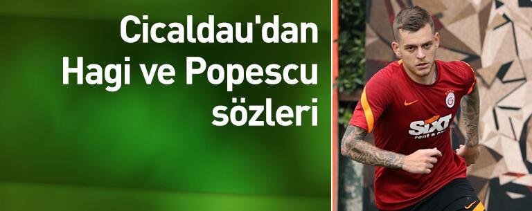 Cicaldau'dan Hagi ve Popescu sözleri