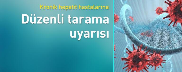 Kronik hepatit hastalarına düzenli tarama uyarısı