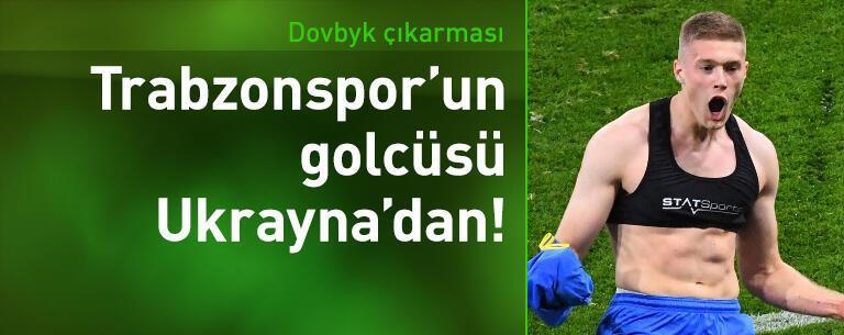 Trabzonspor'dan Dovbyk için Ukrayna çıkarması!