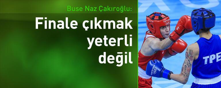 Buse Naz Çakıroğlu: Finale çıkmak yeterli değil, altın madalya kazanmak istiyorum
