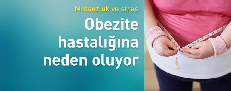 Mutsuzluk ve stres obezite hastalığına sebep oluyor