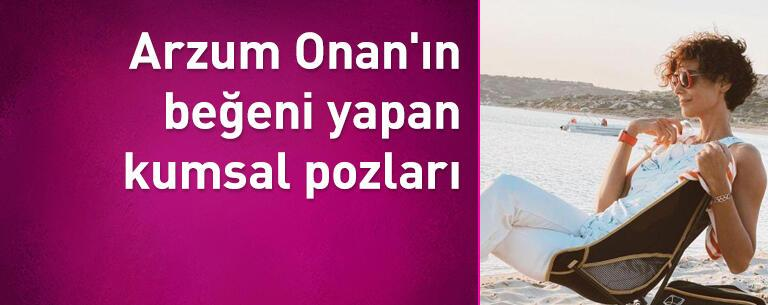 Arzum Onan'ın beğeni yapan kumsal pozları