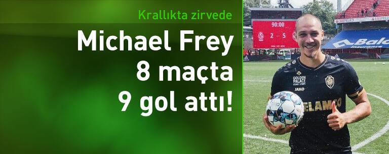 Michael Frey 8 maçta 9 gol attı!