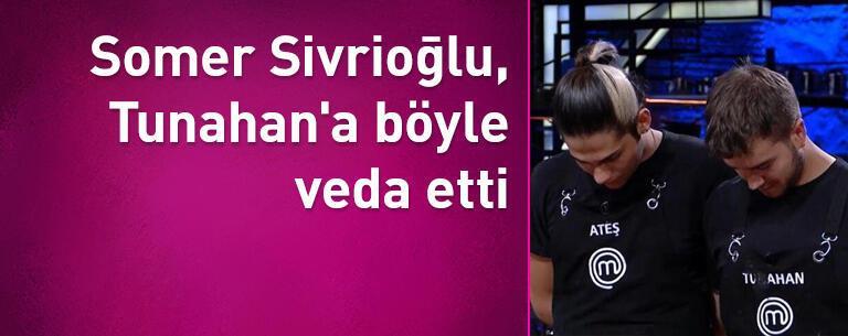 Somer Sivrioğlu MasterChef yarışmacısı Tunahan'a böyle veda etti