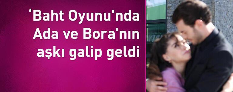 'Baht Oyunu'nda Ada ve Bora'nın aşkı galip geldi