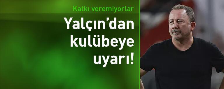 Beşiktaş'ta Sergen Yalçın'dan kulübeye uyarı
