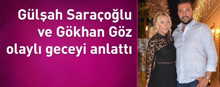 Gülşah Saraçoğlu ve Gökhan Göz olaylı geceyi anlattı