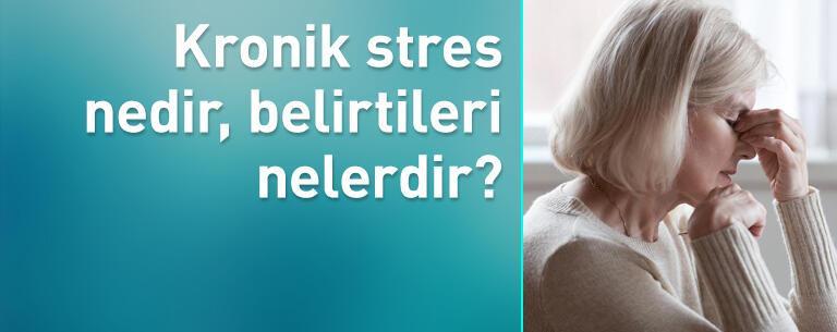 Kronik stres nedir, belirtileri nelerdir? Kronik strese ne iyi gelir?