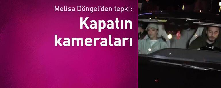 Melisa Döngel'den tepki: Kapatın kameraları
