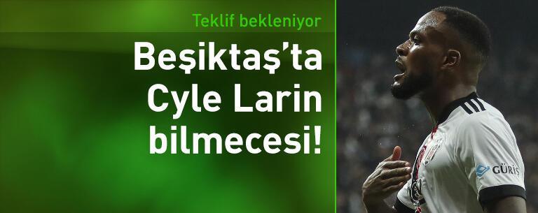 Beşiktaş Cyle Larin için teklif bekliyor!