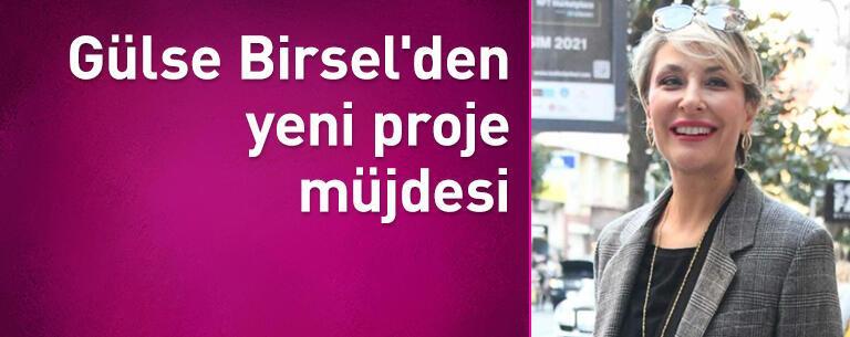Gülse Birsel'den yeni proje müjdesi