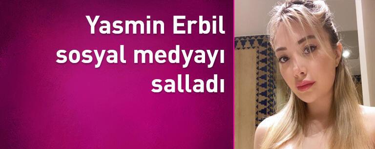 Yasmin Erbil sosyal medyayı salladı