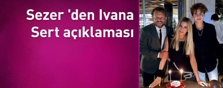Sezer Dermenci'den Ivana Sert açıklaması